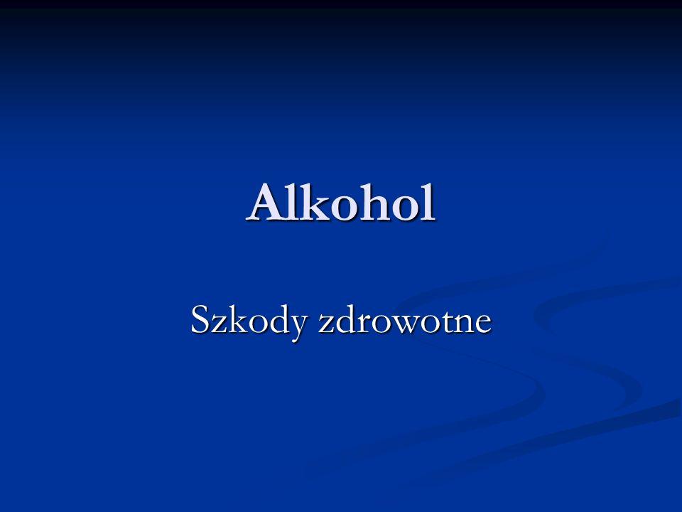 Szkody zdrowotne wywołane nadużywaniem alkoholu.