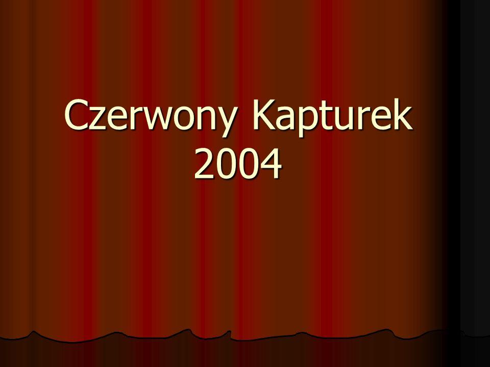 Tak kończy się moja opowieść o Czerwonym Kapturku 2004… KONIEC