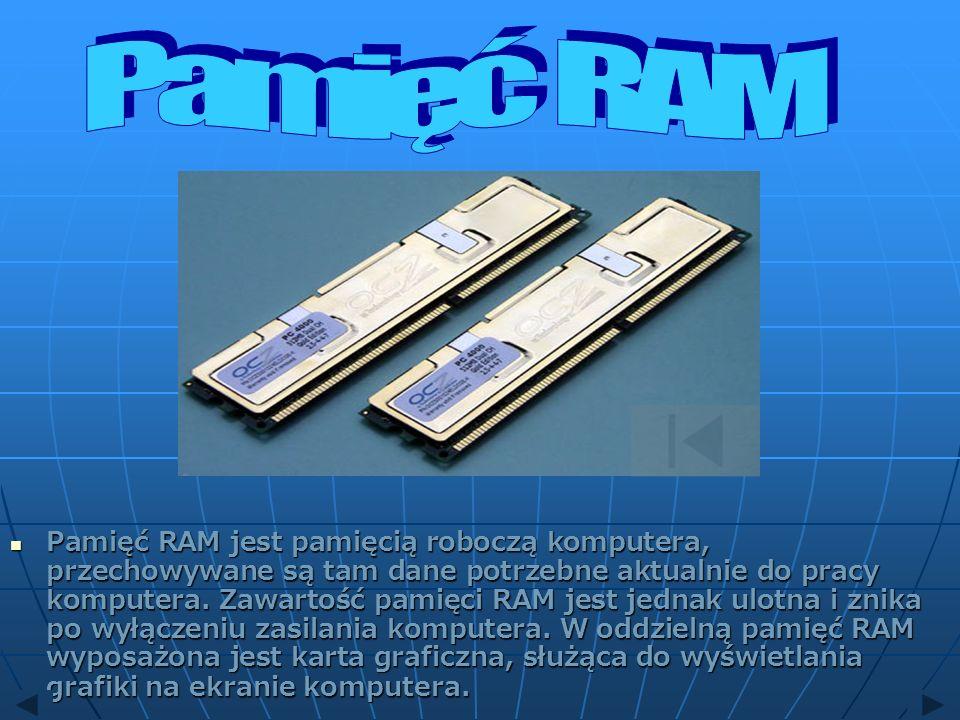 Pamięć RAM jest pamięcią roboczą komputera, przechowywane są tam dane potrzebne aktualnie do pracy komputera. Zawartość pamięci RAM jest jednak ulotna