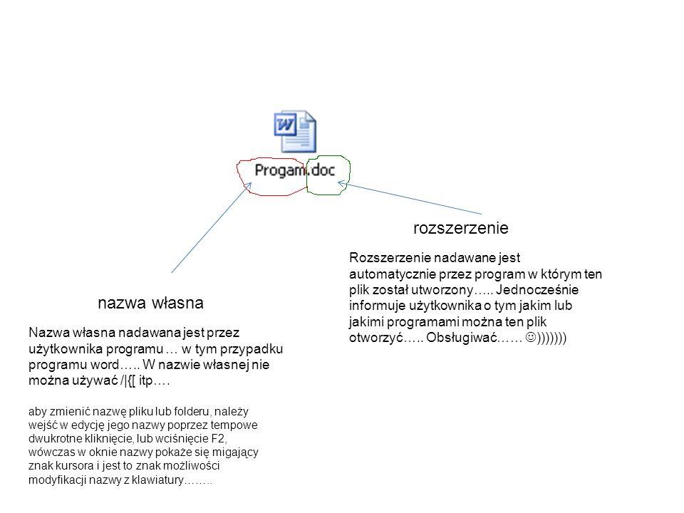 nazwa własna rozszerzenie Nazwa własna nadawana jest przez użytkownika programu … w tym przypadku programu word….. W nazwie własnej nie można używać /