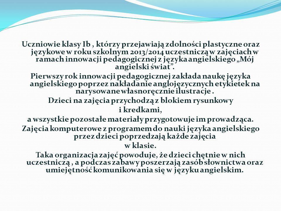 autor: mgr Iwona Kloc INNOWACJA PEDAGOGICZNA Z JĘZYKA ANGIELSKIEGO DLA KLAS I-III rok pierwszy realizowany w klasie Ib Namaluję angielskie słowa