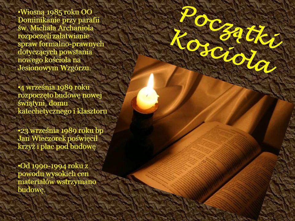 Pocz ą tki Kosciola Wiosną 1985 roku OO Dominikanie przy parafii św.