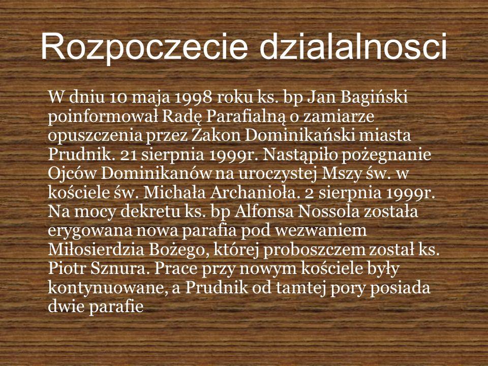 Rozpoczecie dzialalnosci W dniu 10 maja 1998 roku ks.