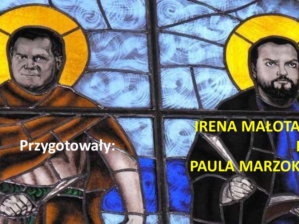 IRENA MAŁOTA I PAULA MARZOK Przygotowały: