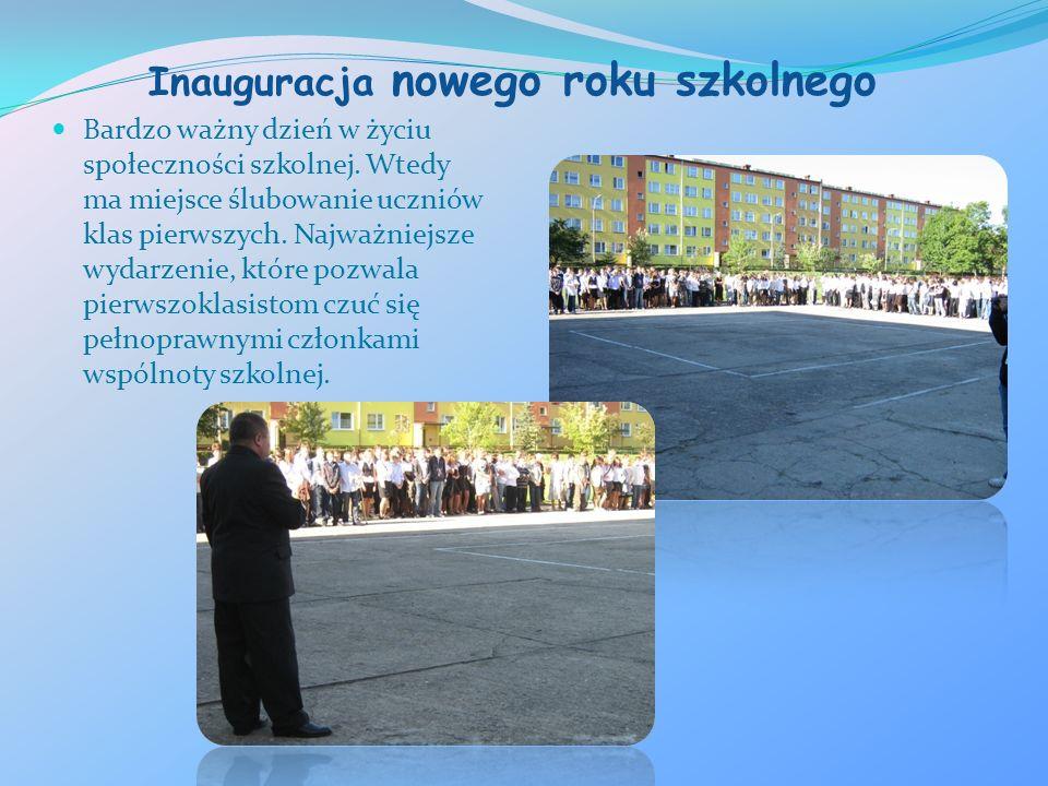 Inauguracja nowego roku szkolnego Bardzo ważny dzień w życiu społeczności szkolnej. Wtedy ma miejsce ślubowanie uczniów klas pierwszych. Najważniejsze