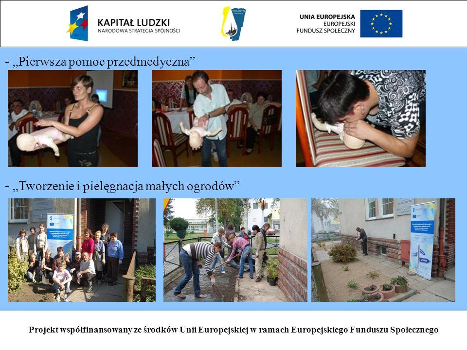 - Pierwsza pomoc przedmedyczna - Tworzenie i pielęgnacja małych ogrodów