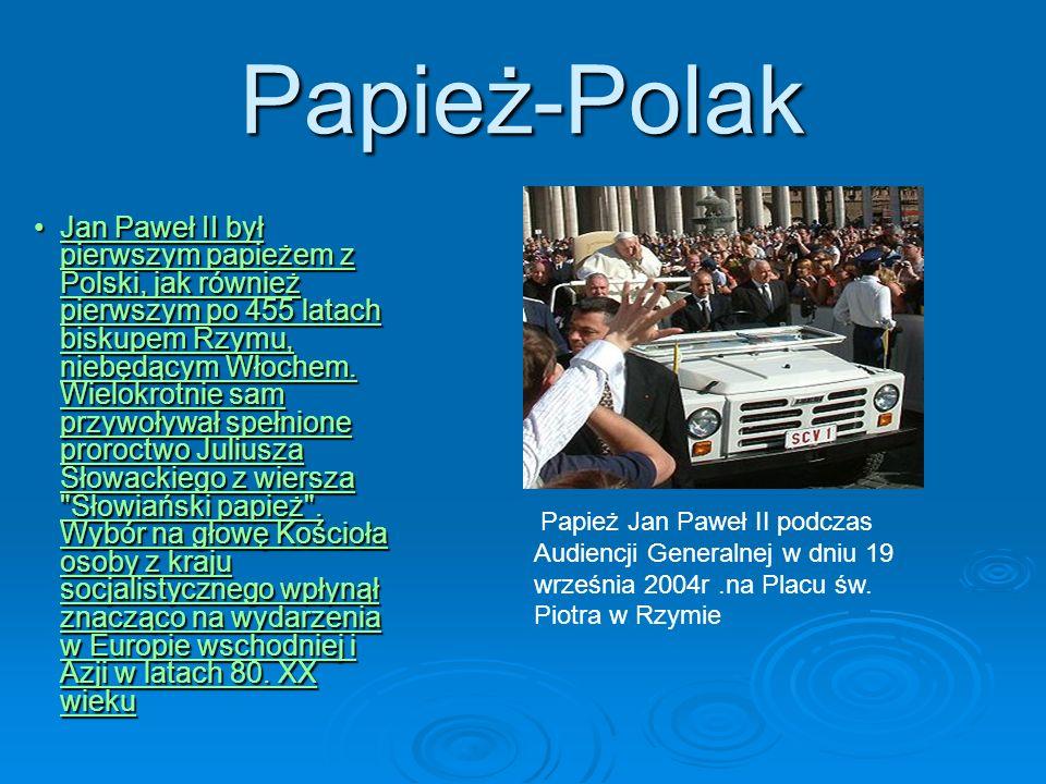 Papież-Polak Jan Paweł II był pierwszym papieżem z Polski, jak również pierwszym po 455 latach biskupem Rzymu, niebędącym Włochem. Wielokrotnie sam pr