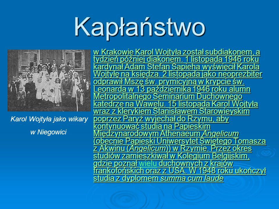 Kapłaństwo w Krakowie Karol Wojtyła został subdiakonem, a tydzień później diakonem. 1 listopada 1946 roku kardynał Adam Stefan Sapieha wyświęcił Karol