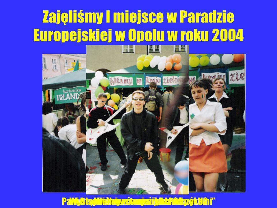 Zajęliśmy I miejsce w Paradzie Europejskiej w Opolu w roku 2004 Pani Bisowska z naszymi IrlandczykamiUrodziwe tancerki z PG5Wystąpiliśmy również jako
