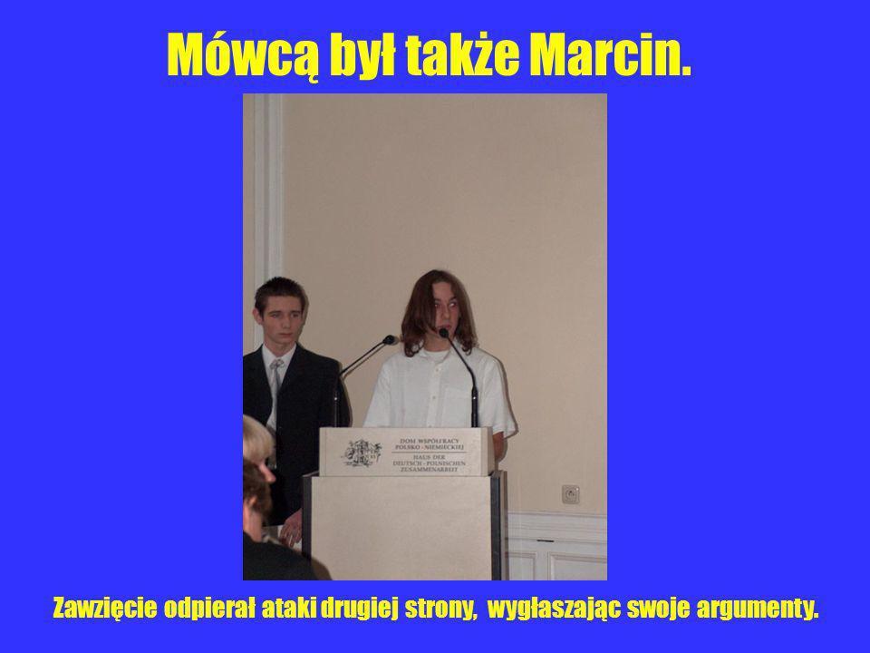 Mówcą był także Marcin. Zawzięcie odpierał ataki drugiej strony, wygłaszając swoje argumenty.