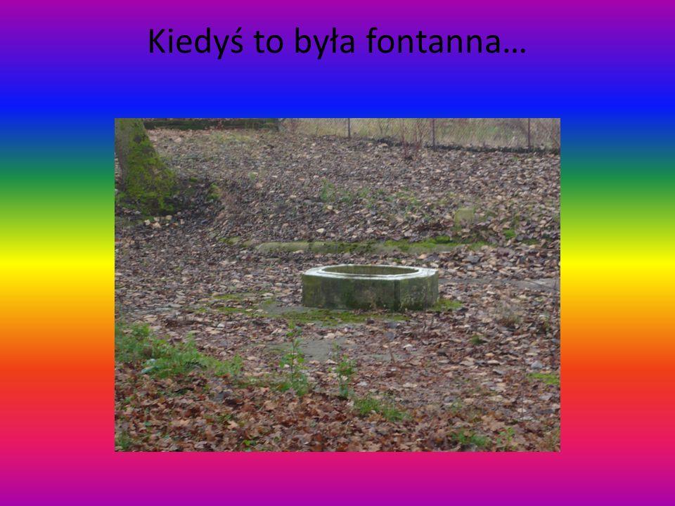 Kiedyś to była fontanna…