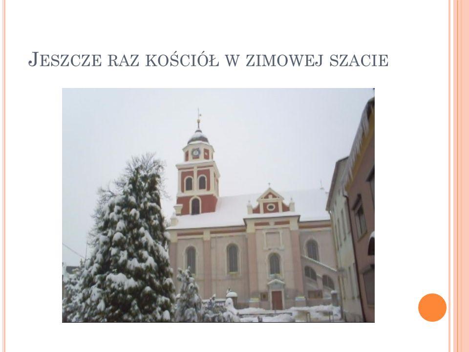 K OŚCIÓŁ POD WEZWANIEM ŚW. J ERZEGO Odnowiony kościół na rynku pięknie się prezentuje. Wieża kościoła w zimowym kożuszku ;)
