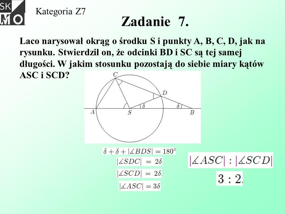 Kategoria Z7 Zadanie 7. Laco narysował okrąg o środku S i punkty A, B, C, D, jak na rysunku. Stwierdził on, że odcinki BD i SC są tej samej długości.