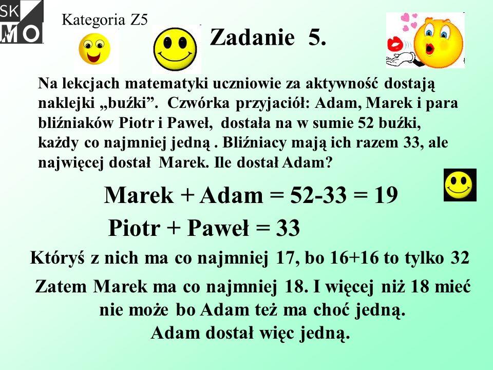 Kategoria Z5 Zadanie 5. Na lekcjach matematyki uczniowie za aktywność dostają naklejki buźki. Czwórka przyjaciół: Adam, Marek i para bliźniaków Piotr