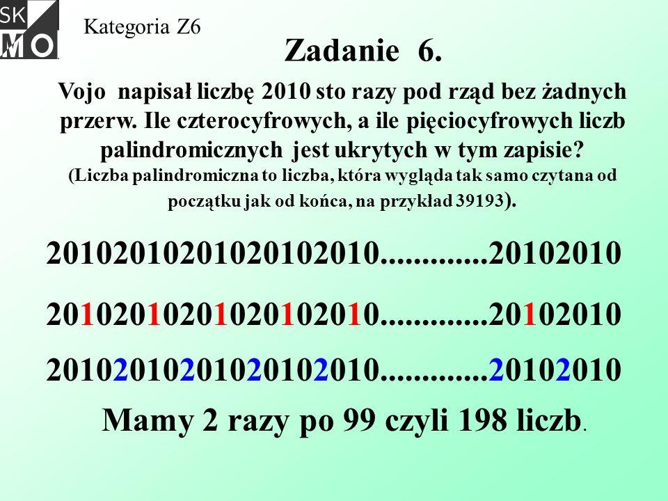 Kategoria Z6 Zadanie 6. Vojo napisał liczbę 2010 sto razy pod rząd bez żadnych przerw. Ile czterocyfrowych, a ile pięciocyfrowych liczb palindromiczny