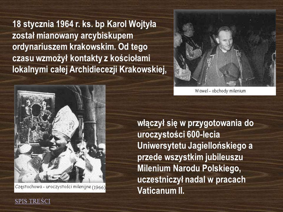 W sierpniu 1958 r. ks. Karol Wojtyła otrzymał nominację na biskupa pomocniczego w Krakowie. Jako biskup bardzo mocno zaangażował się w sprawę budowy k