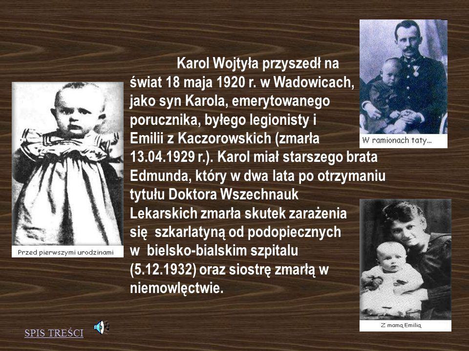 Karol Wojtyła przyszedł na świat 18 maja 1920 r.