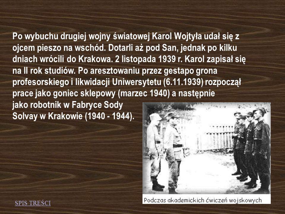 Po wybuchu drugiej wojny światowej Karol Wojtyła udał się z ojcem pieszo na wschód.