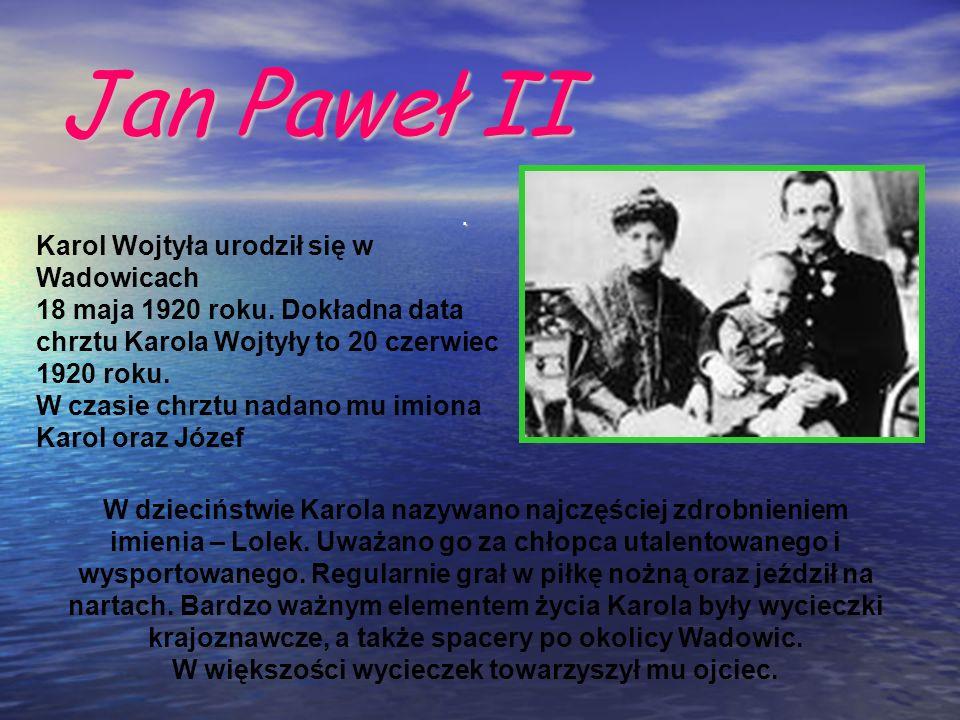 Jan Paweł II. W dzieciństwie Karola nazywano najczęściej zdrobnieniem imienia – Lolek. Uważano go za chłopca utalentowanego i wysportowanego. Regularn
