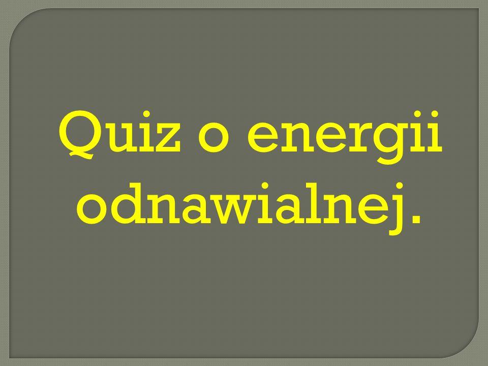 a)wiatrowa, wodna, w ę glowa, promieni s ł onecznych b)wiatrowa, j ą drowa, wodna, promieni s ł onecznych c)wiatrowa, wodna, promieni s ł onecznych, biomasa d)wiatrowa, wodna, biomasa, drewna Odpowied ź poprawna c) Odpowied ź b łę dna.