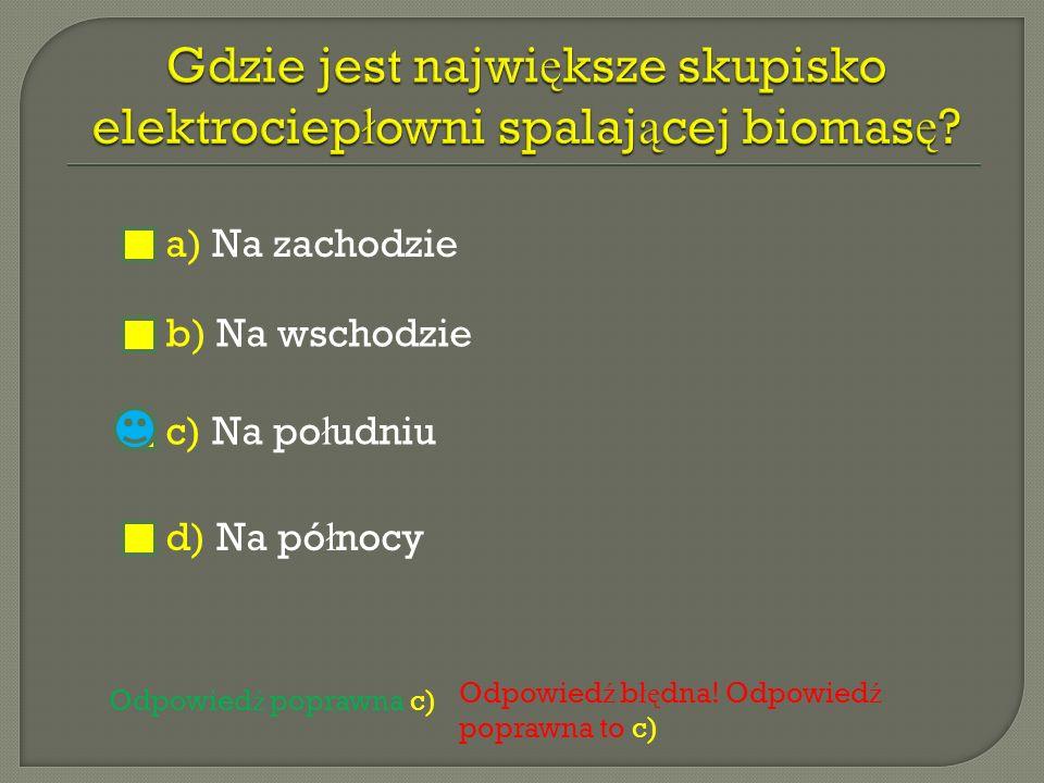a) b) c) Poprawna odpowied ź c) Odpowied ź b łę dna! Odpowied ź poprawna to c).