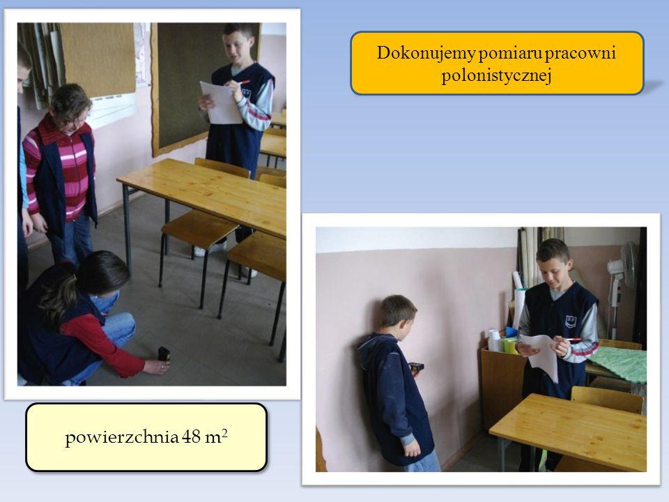Dokonujemy pomiaru pracowni polonistycznej powierzchnia 48 m 2