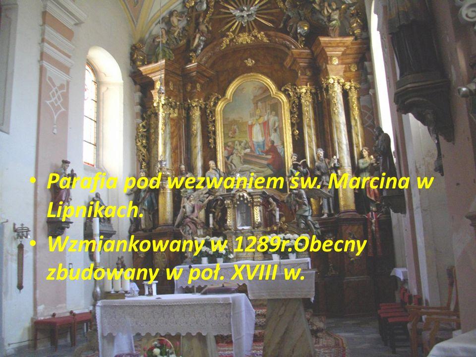 Parafia pod wezwaniem św. Marcina w Lipnikach. Wzmiankowany w 1289r.Obecny zbudowany w poł. XVIII w.