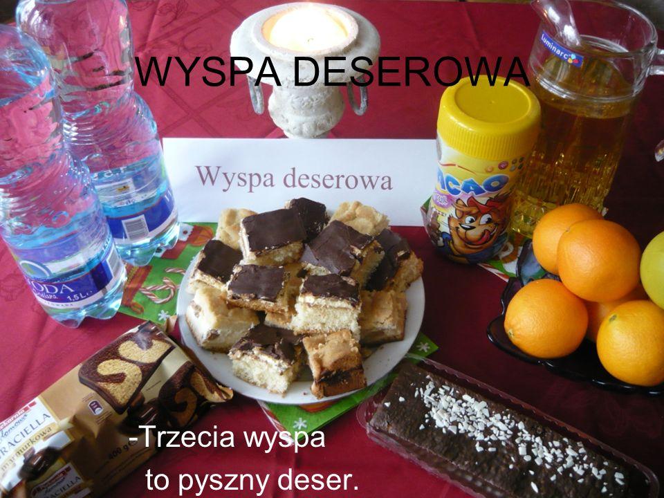 WYSPA DESEROWA -Trzecia wyspa to pyszny deser.