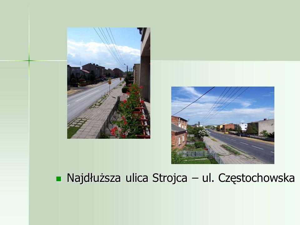 Najdłuższa ulica Strojca – ul. Częstochowska Najdłuższa ulica Strojca – ul. Częstochowska