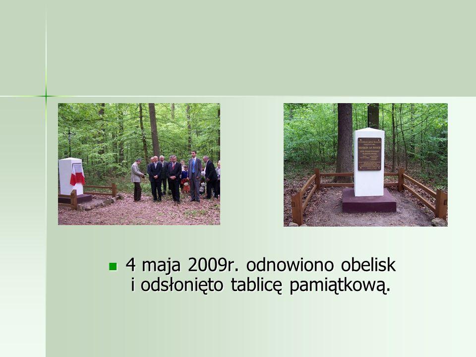 4 maja 2009r.odnowiono obelisk i odsłonięto tablicę pamiątkową.