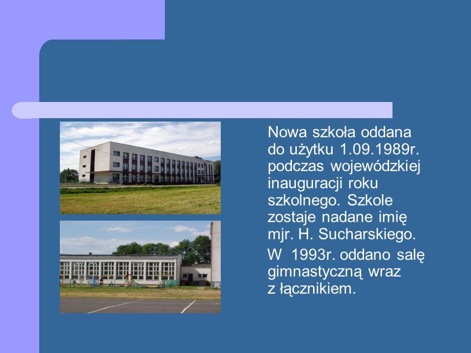Nowa szkoła oddana do użytku 1.09.1989r. podczas wojewódzkiej inauguracji roku szkolnego. Szkole zostaje nadane imię mjr. H. Sucharskiego. W 1993r. od