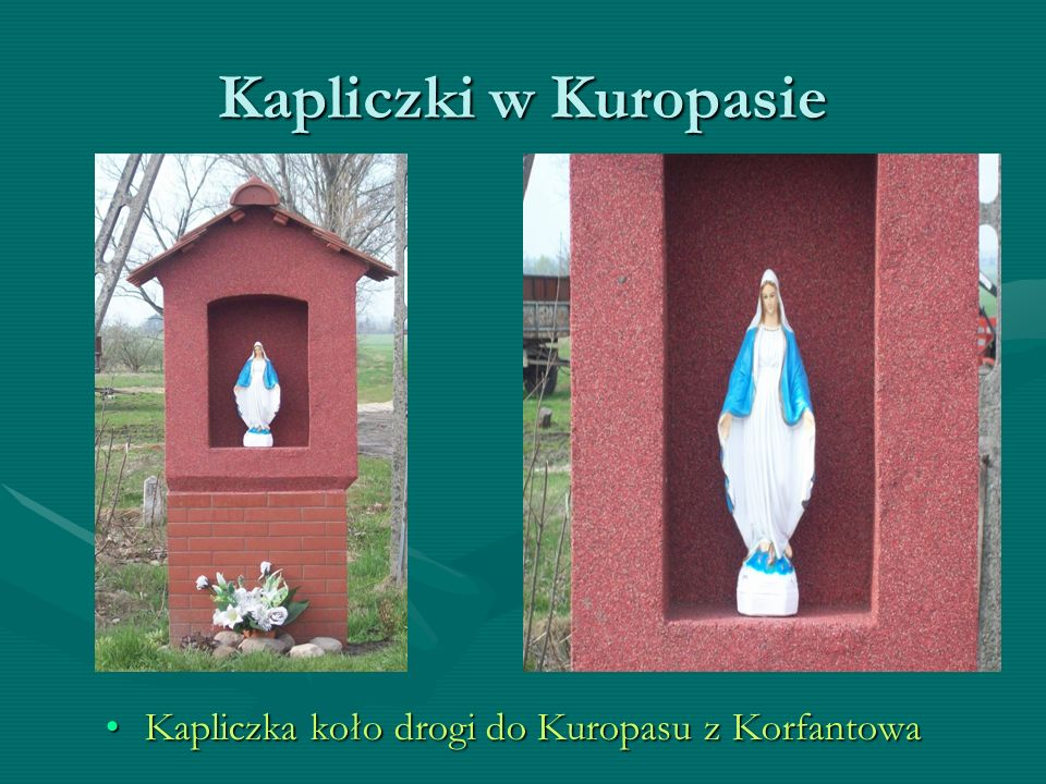 Kapliczki w Kuropasie, Myszowicach i Ulianówce