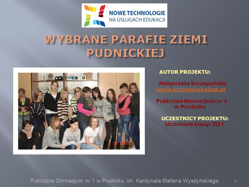 AUTOR PROJEKTU: Małgorzata Szczepańska gosia.szczepanska@vp.pl Publiczne Gimnazjum nr 1 w Prudniku UCZESTNICY PROJEKTU: Uczniowie klasy: III f Publicz