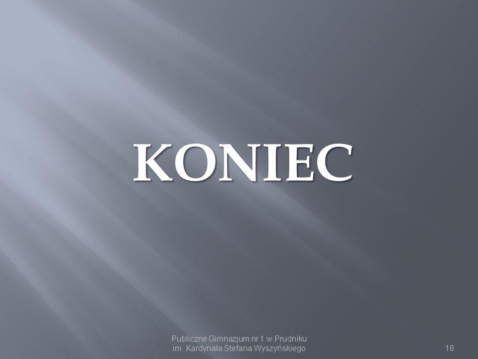 KONIEC Publiczne Gimnazjum nr 1 w Prudniku im. Kardynała Stefana Wyszyńskiego18