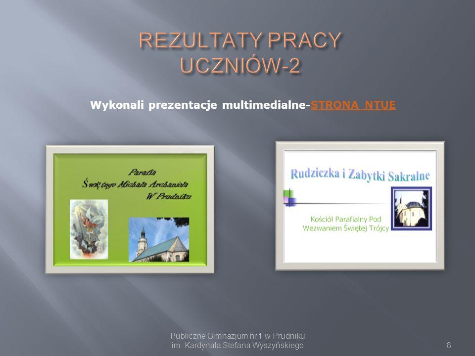 Wykonali prezentacje multimedialne-STRONA NTUESTRONA NTUE Publiczne Gimnazjum nr 1 w Prudniku im. Kardynała Stefana Wyszyńskiego8