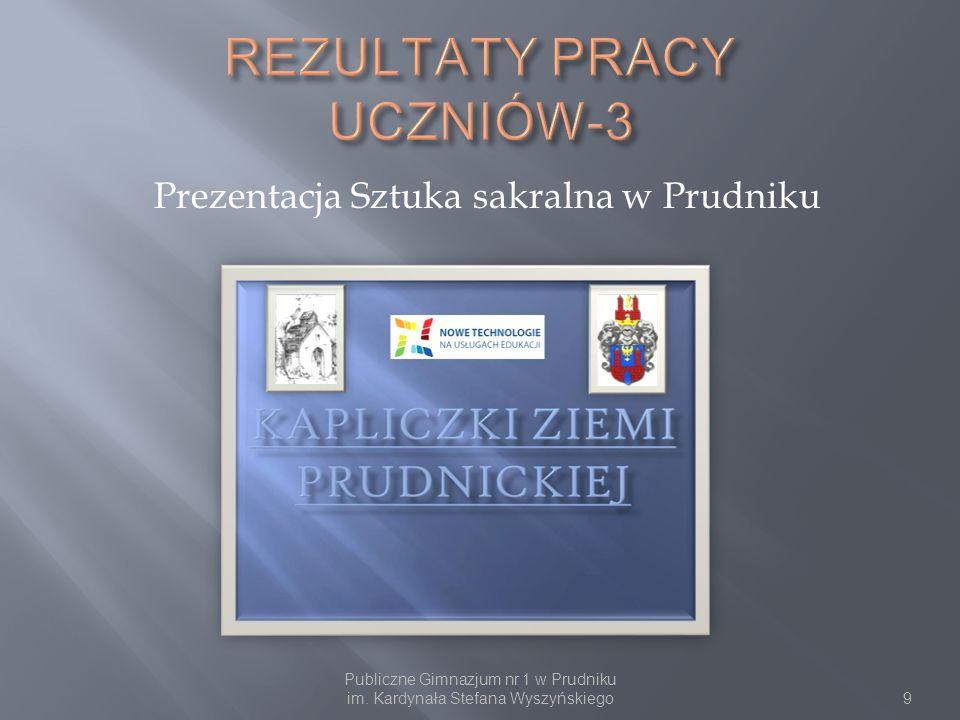 Prezentacja Sztuka sakralna w Prudniku Publiczne Gimnazjum nr 1 w Prudniku im. Kardynała Stefana Wyszyńskiego9