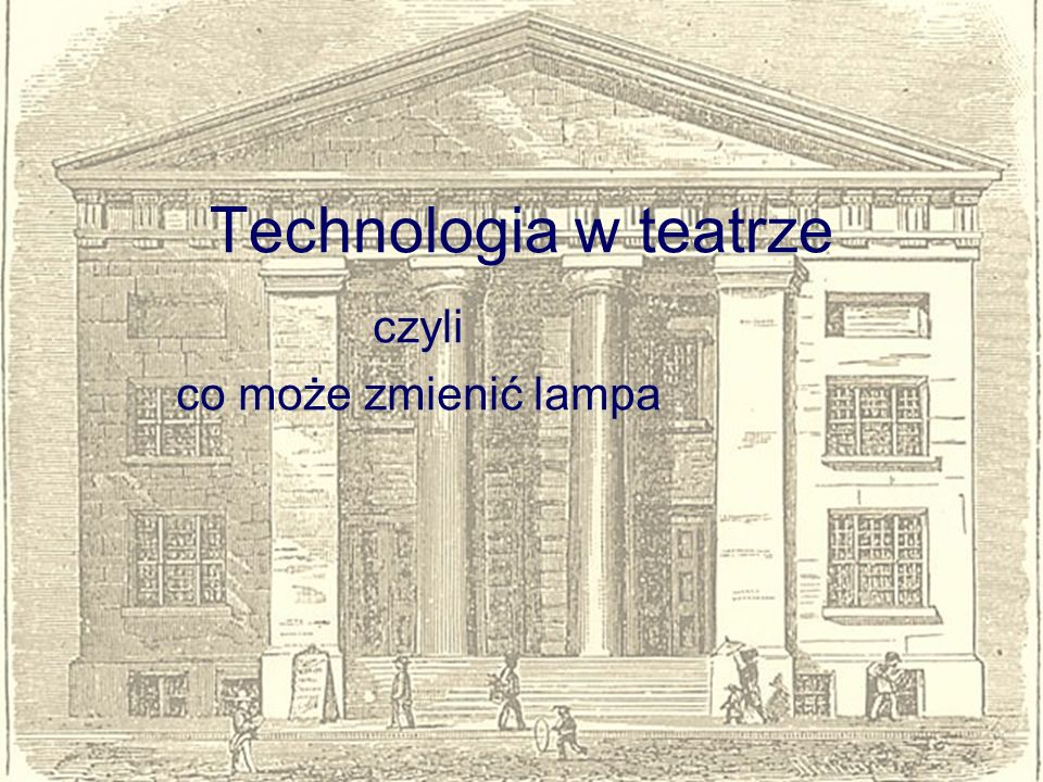 Technologia w teatrze czyli co może zmienić lampa