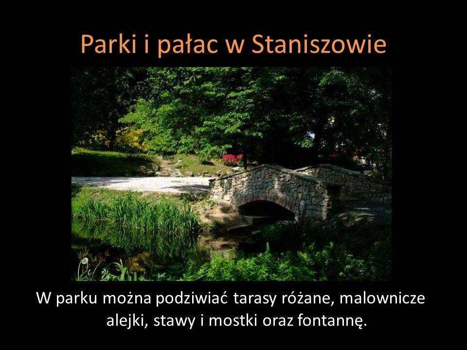 Parki i pałac w Staniszowie W parku można podziwiać tarasy różane, malownicze alejki, stawy i mostki oraz fontannę.