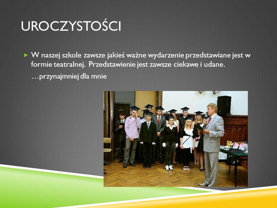 UROCZYSTOŚCI W naszej szkole zawsze jakieś ważne wydarzenie przedstawiane jest w formie teatralnej. Przedstawienie jest zawsze ciekawe i udane. …przyn