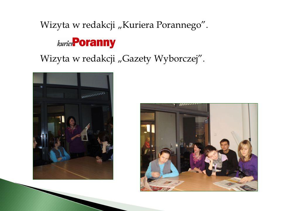 Wizyta w redakcji Kuriera Porannego. Wizyta w redakcji Gazety Wyborczej.