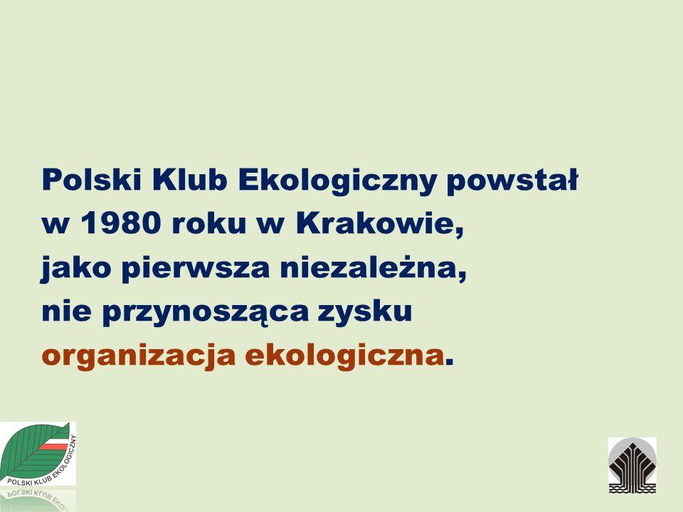 Polski Klub Ekologiczny powstał w 1980 roku w Krakowie, jako pierwsza niezależna, nie przynosząca zysku organizacja ekologiczna.