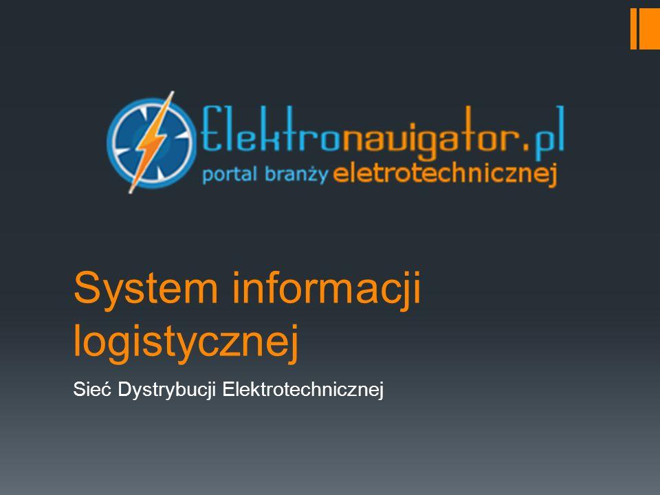 System informacji logistycznej Sieć Dystrybucji Elektrotechnicznej