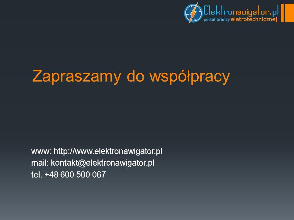 Zapraszamy do współpracy www: http://www.elektronawigator.pl mail: kontakt@elektronawigator.pl tel.