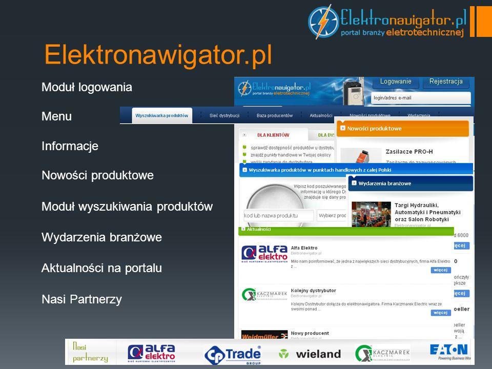 Elektronawigator.pl Moduł logowania Menu Informacje Nowości produktowe Moduł wyszukiwania produktów Wydarzenia branżowe Aktualności na portalu Nasi Partnerzy