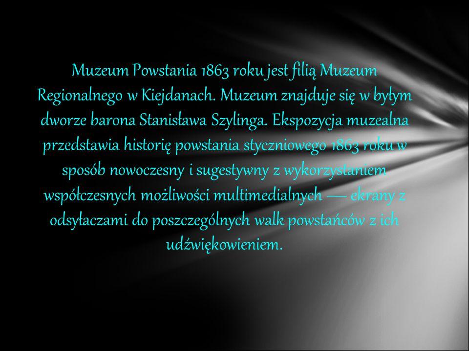 Muzeum Powstania 1863 roku jest filią Muzeum Regionalnego w Kiejdanach.
