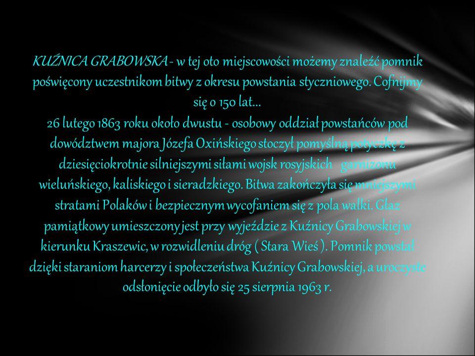 KUŹNICA GRABOWSKA - w tej oto miejscowości możemy znaleźć pomnik poświęcony uczestnikom bitwy z okresu powstania styczniowego.