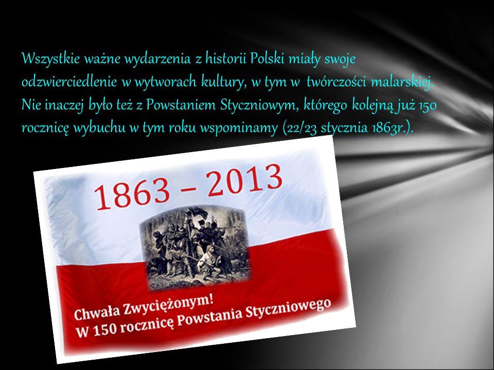 Wszystkie ważne wydarzenia z historii Polski miały swoje odzwierciedlenie w wytworach kultury, w tym w twórczości malarskiej. Nie inaczej było też z P