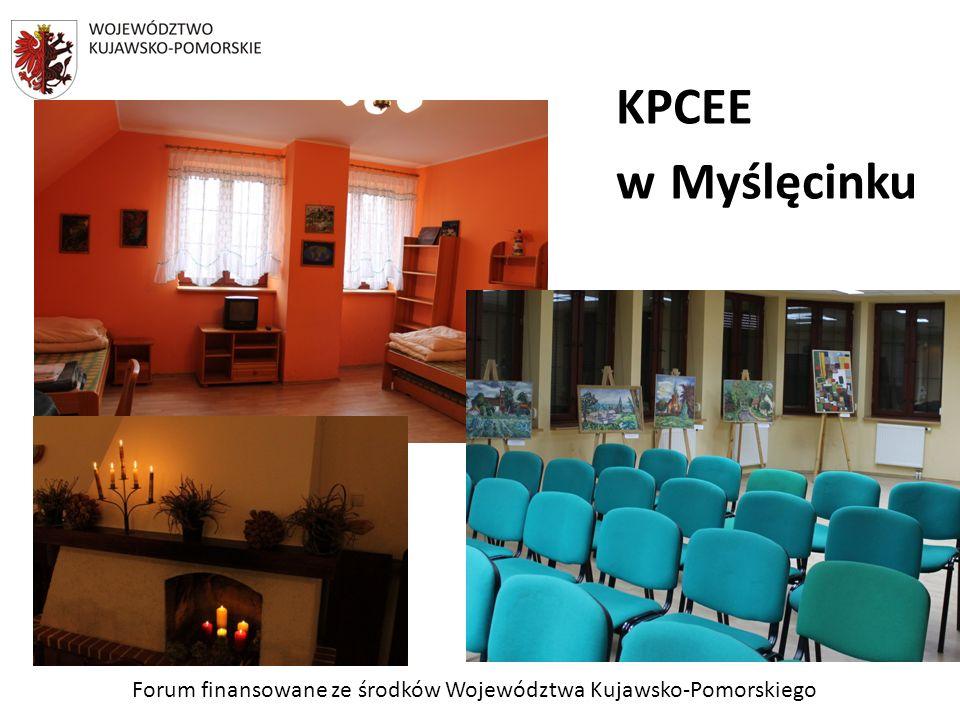 Forum finansowane ze środków Województwa Kujawsko-Pomorskiego KPCEE w Myślęcinku