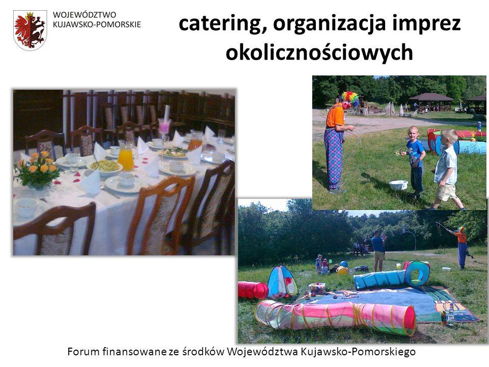 Forum finansowane ze środków Województwa Kujawsko-Pomorskiego catering, organizacja imprez okolicznościowych