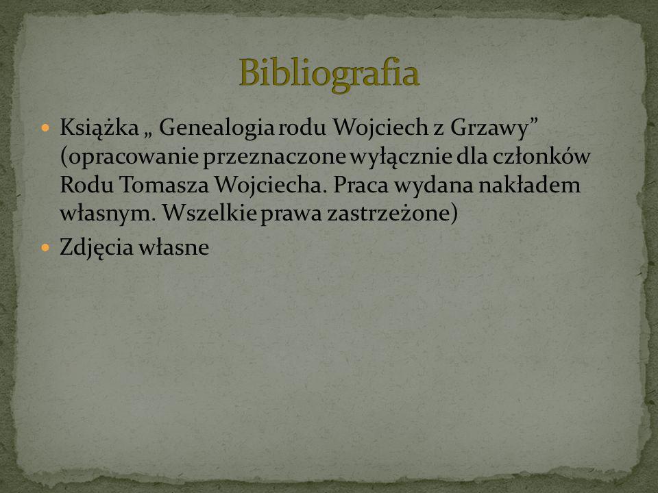 Książka Genealogia rodu Wojciech z Grzawy (opracowanie przeznaczone wyłącznie dla członków Rodu Tomasza Wojciecha. Praca wydana nakładem własnym. Wsze